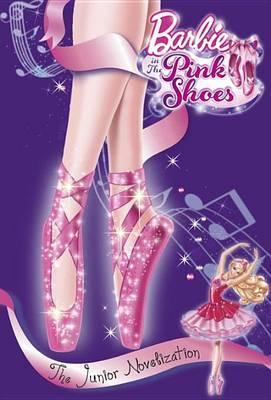 Barbie in the Pink Shoes Junior Novelization (Barbie)