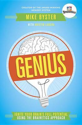 Genius: Ignite Your Brain's Full Potential Using the Brainetics Approach