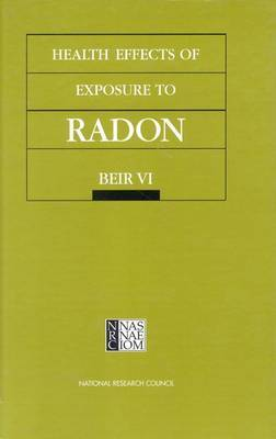 Health Effects of Exposure to Radon: BEIR VI