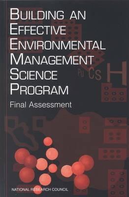 Building an Effective Environmental Management Science Program: Final Assessment