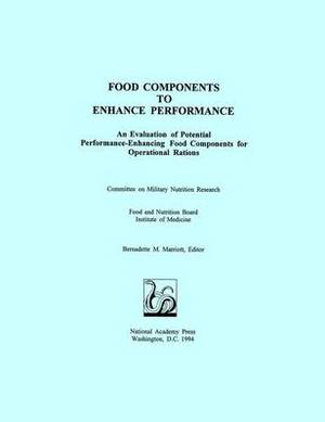 Food Components to Enhance Performance: An Evaluation of Potential Performance-Enhancing Food Components for Operational Rations