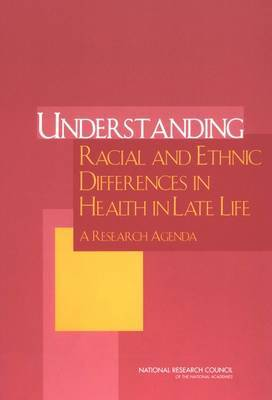 Understanding Racial and Ethnic Differences in Health in Late Life: A Research Agenda