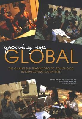 Growing Up Global: The Changing Transitions to Adulthood in Developing Countries