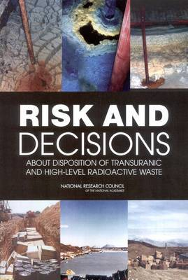 Risk and Decisions About Disposition of Transuranic and High-Level Radioactive Waste