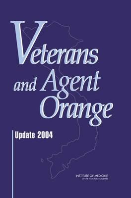 Veterans and Agent Orange: Update 2004