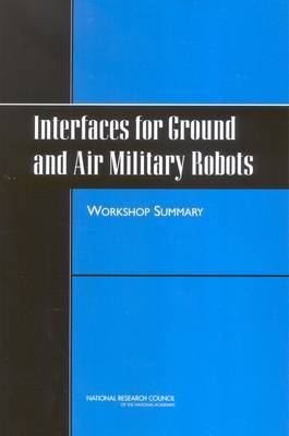 Interfaces for Ground and Air Military Robots: Workshop Summary