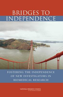 Bridges to Independence: Fostering the Independence of New Investigators in Biomedical Research