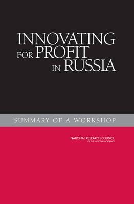 Innovating for Profit in Russia: Summary of a Workshop