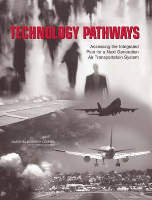 Technology Pathways: Assessing the Integrated Plan for a Next Generation Air Transportation System
