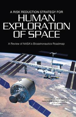 A Risk Reduction Strategy for Human Exploration of Space: A Review of NASA's Bioastronautics Roadmap