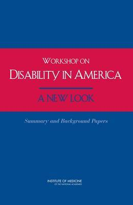 Workshop on Disability in America: A New Look, Summary and Background Papers