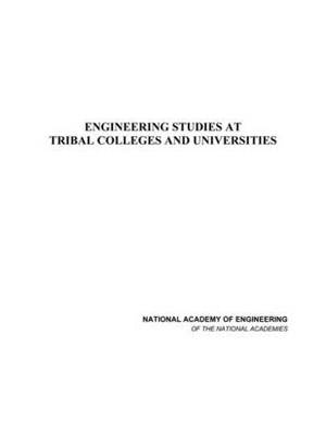Engineering Studies at Tribal Colleges and Universities: Letter Report from the Steering Committee for Engineering Studies at the Tribal Colleges, National Academy of Engineering