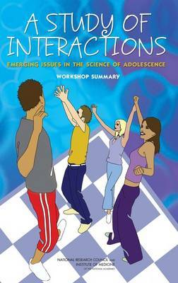 A Study of Interactions: Emerging Issues in the Science of Adolescence, Workshop Summary