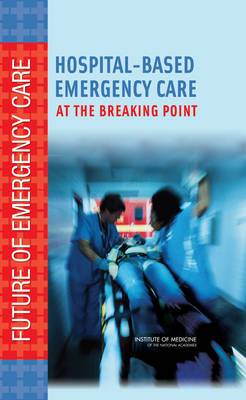 Hospital-Based Emergency Care: At the Breaking Point