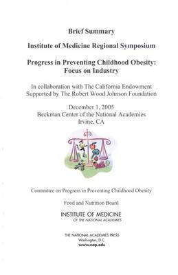 Progress in Preventing Childhood Obesity: Focus on Industry - Brief Summary: Institute of Medicine Regional Symposium