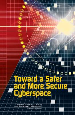 Toward a Safer and More Secure Cyberspace
