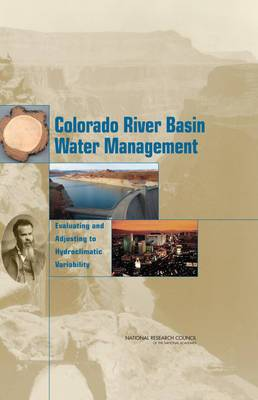 Colorado River Basin Water Management: Evaluating and Adjusting to Hydroclimatic Variability