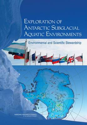 Exploration of Antarctic Subglacial Aquatic Environments: Environmental and Scientific Stewardship