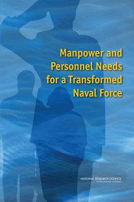 Manpower and Personnel Needs for a Transformed Naval Force
