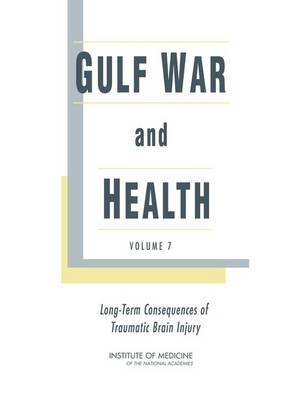 Gulf War and Health: Volume 7: Long-Term Consequences of Traumatic Brain Injury