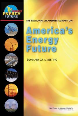 The National Academies Summit on America's Energy Future: Summary of a Meeting
