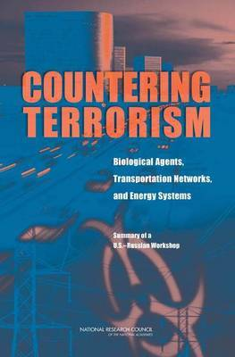 Countering Terrorism: Biological Agents, Transportation Networks, and Energy Systems. Summary of a U.S.-Russian Workshop