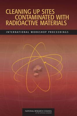 Cleaning Up Sites Contaminated with Radioactive Materials: International Workshop Proceedings