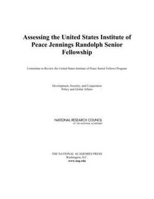 Assessing the United States Institute of Peace Jennings Randolph Senior Fellowship