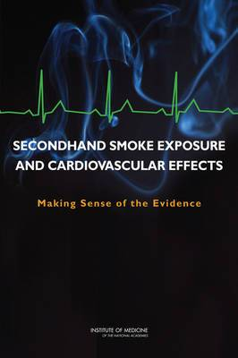 Secondhand Smoke Exposure and Cardiovascular Effects: Making Sense of the Evidence