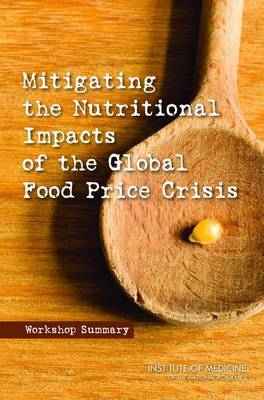 Mitigating the Nutritional Impacts of the Global Food Price Crisis: Workshop Summary