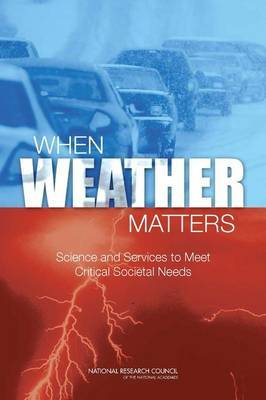 When Weather Matters: Science and Services to Meet Critical Societal Needs