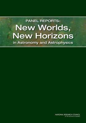 Panel Reportsa New Worlds, New Horizons in Astronomy and Astrophysics