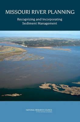 Missouri River Planning: Recognizing and Incorporating Sediment Management