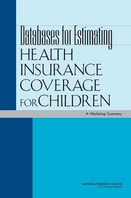 Databases for Estimating Health Insurance Coverage for Children: A Workshop Summary