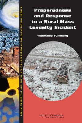 Preparedness and Response to a Rural Mass Casualty Incident: Workshop Summary