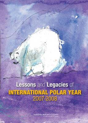 Lessons and Legacies of International Polar Year 2007-2008