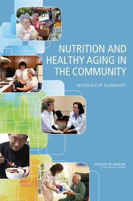 Nutrition and Healthy Aging in the Community: Workshop Summary