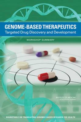 Genome-Based Therapeutics: Targeted Drug Discovery and Development: Workshop Summary