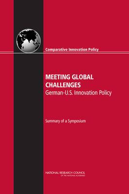 Meeting Global Challenges: German-U.S. Innovation Policy: Summary of a Symposium