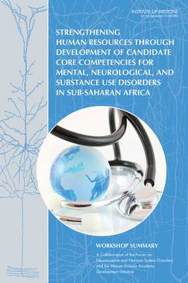 Strengthening Human Resources Through Development of Candidate Core Competencies for Mental, Neurological, and Substance Use Disorders in Sub-Saharan Africa: Workshop Summary