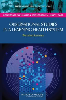 Observational Studies in a Learning Health System: Workshop Summary