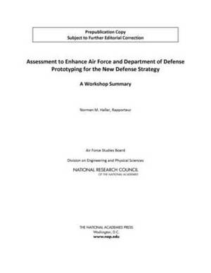 Assessment to Enhance Air Force and Department of Defense Prototyping for the New Defense Strategy: A Workshop Summary