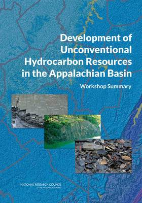 Development of Unconventional Hydrocarbon Resources in the Appalachian Basin: Workshop Summary