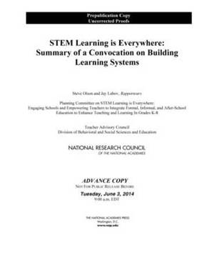 STEM Learning Is Everywhere: Summary of a Convocation on Building Learning Systems
