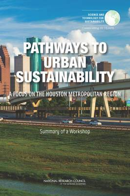 Pathways to Urban Sustainability: A Focus on the Houston Metropolitan Region: Summary of a Workshop