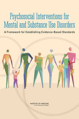 Psychosocial Interventions for Mental and Substance Use Disorders: A Framework for Establishing Evidence-Based Standards