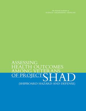 Assessing Health Outcomes Among Veterans of Project SHAD (Shipboard Hazard and Defense)