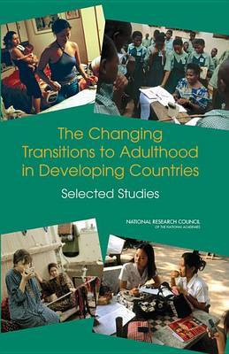 The Changing Transitions to Adulthood in Developing Countries: Selected Studies