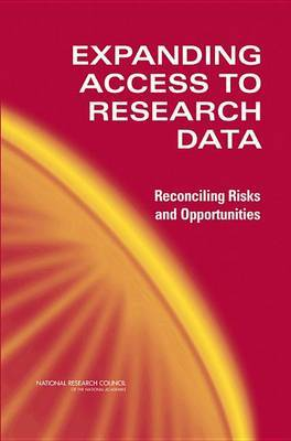Expanding Access to Research Data: Reconciling Risks and Opportunities