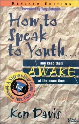 How to Speak to Youth... and Keep Them Awake at the Same Time: A Step-by-step Guide for Improving Your Talks